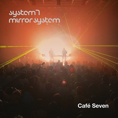 Cafe Seven by System7, Mirror System